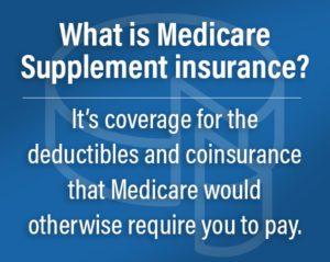 What is Medicare Supplement insurance